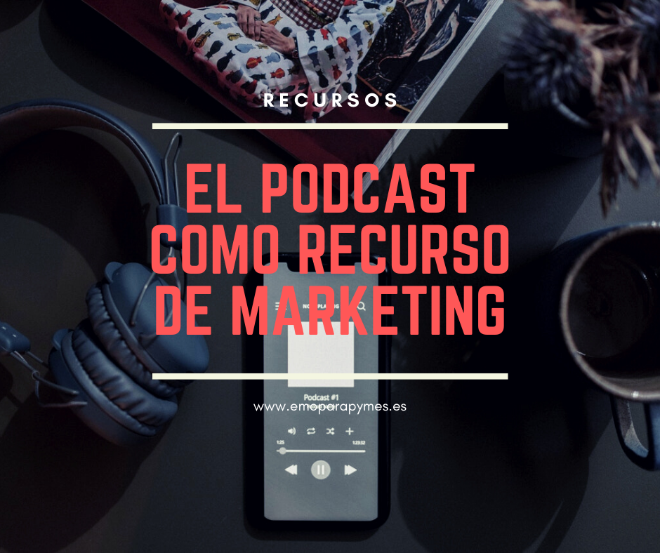 el Podcast como recurso de Marketing